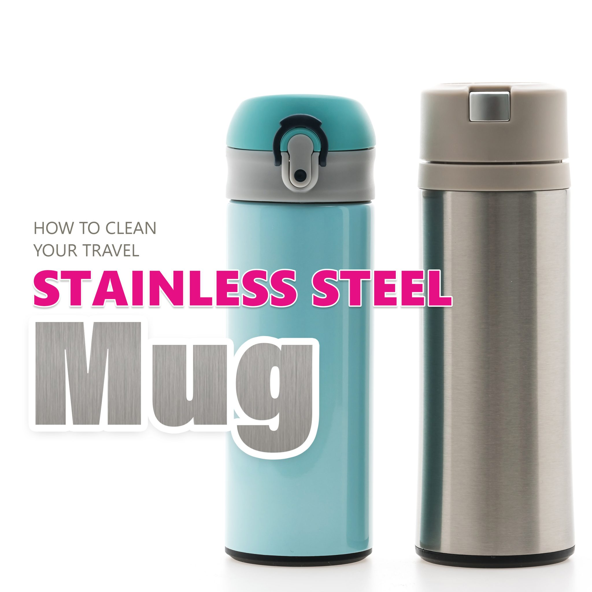 How To Clean A Stainless Steel Travel Mug Life Maid Easy